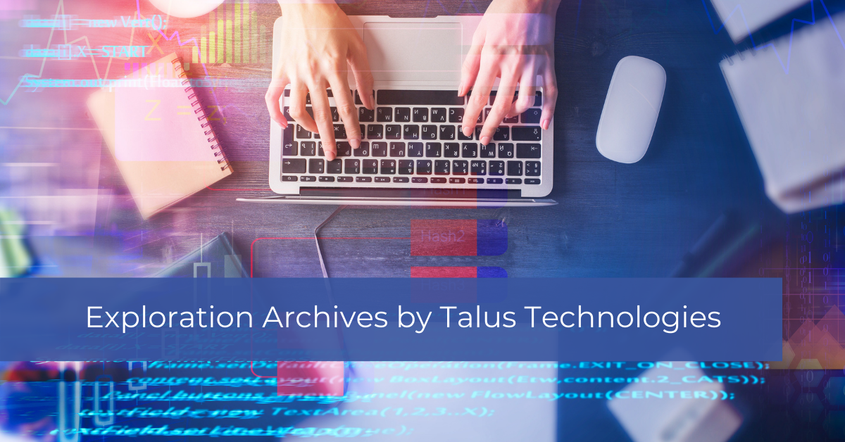 Exploration Archives by Talus Technologies